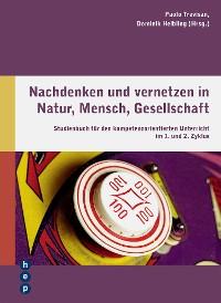 Cover Nachdenken und vernetzen in Natur, Mensch, Gesellschaft (E-Book)