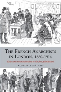 Cover French Anarchists in London, 1880-1914