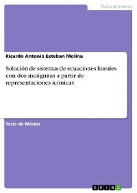 Cover Solución de sistemas de ecuaciones lineales con dos incógnitas a partir de representaciones icónicas