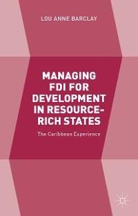 Cover Managing FDI for Development in Resource-Rich States