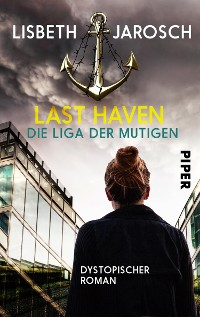 Cover Last Haven – Die Liga der Mutigen