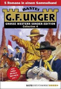 Cover G. F. Unger Sonder-Edition Collection 4 - Western-Sammelband