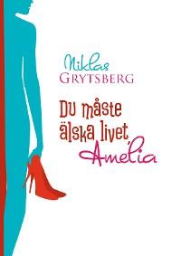 Cover Du måste älska livet, Amelia