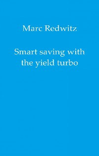 Cover Smart saving with the yield turbo