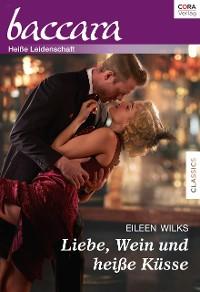 Cover Liebe, Wein und heiße Küsse
