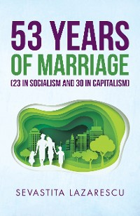 Cover 53 Years of Marriage (23 in Socialism and 30 in Capitalism)
