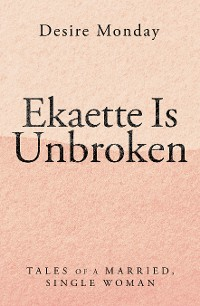 Cover Ekaette Is Unbroken