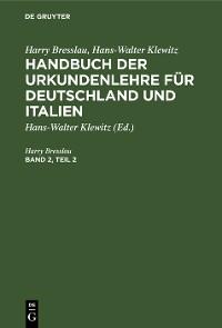 Cover Harry Bresslau; Hans-Walter Klewitz: Handbuch der Urkundenlehre für Deutschland und Italien. Band 2, Teil 2