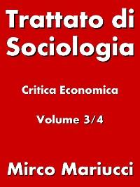 Cover Trattato di Sociologia: Critica Economica. Volume 3/4
