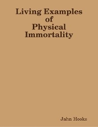 Cover Living Examples of Physical Immortality