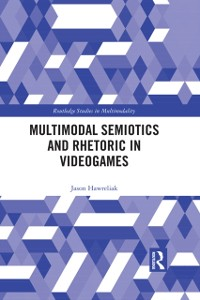 Cover Multimodal Semiotics and Rhetoric in Videogames