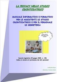 Cover La privacy nello studio odontoiatrico - manuale informativo e formativo per le assistenti di studio odontoiatrico e per il personale di segreteria