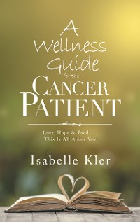 Cover A Wellness Guide for the Cancer Patient
