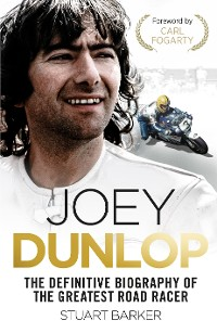 Cover Joey Dunlop: The Definitive Biography