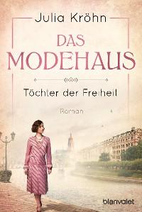 Cover Das Modehaus - Töchter der Freiheit