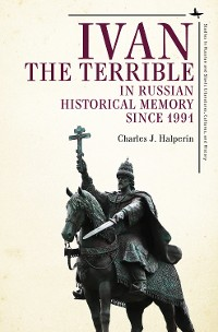 Cover Ivan the Terrible in Russian Historical Memory since 1991