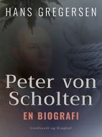 Cover Peter von Scholten. En biografi