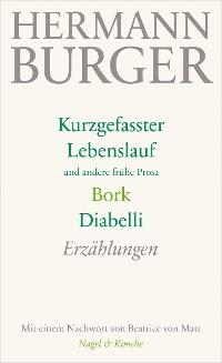 Cover Kurzgefasster Lebenslauf und andere frühe Prosa. Bork. Diabelli