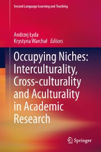 Cover Occupying Niches: Interculturality, Cross-culturality and Aculturality in Academic Research