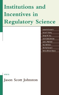 Cover Institutions and Incentives in Regulatory Science