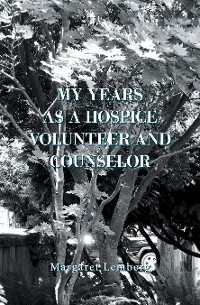 Cover My Years as a Hospice Volunteer and Counselor