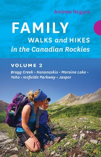 Cover Family Walks and Hikes in the Canadian Rockies - Volume 2