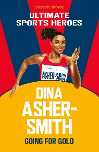Cover Dina Asher-Smith (Ultimate Sports Heroes)