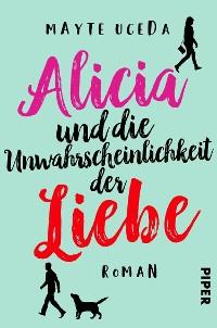 Cover Alicia und die Unwahrscheinlichkeit der Liebe