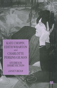 Cover Kate Chopin, Edith Wharton and Charlotte Perkins Gilman