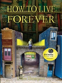 Cover How to Live Forever (Novel)