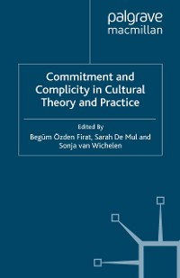 Cover Commitment and Complicity in Cultural Theory and Practice