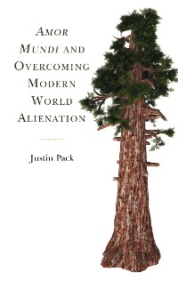 Cover Amor Mundi and Overcoming Modern World Alienation
