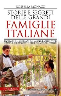 Cover Storie e segreti delle grandi famiglie italiane