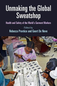 Cover Unmaking the Global Sweatshop