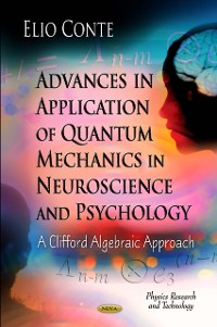 Cover Advances in Application of Quantum Mechanics in Neuroscience and Psychology