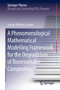 Cover A Phenomenological Mathematical Modelling Framework for the Degradation of Bioresorbable Composites