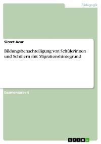 Cover Bildungsbenachteiligung von Schülerinnen und Schülern mit Migrationshintegrund