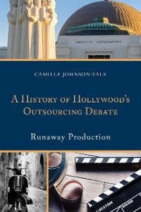 Cover A History of Hollywood's Outsourcing Debate