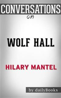 Cover Wolf Hall: byHilary Mantel | Conversation Starters