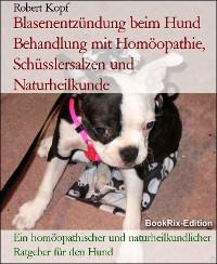 Cover Blasenentzündung beim Hund Behandlung mit Homöopathie, Schüsslersalzen und Naturheilkunde