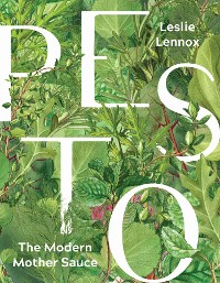 Cover Pesto: The Modern Mother Sauce