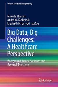 Cover Big Data, Big Challenges: A Healthcare Perspective