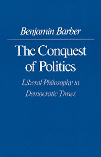 Cover The Conquest of Politics