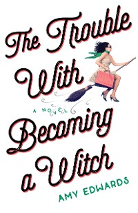 Cover The Trouble with Becoming a Witch