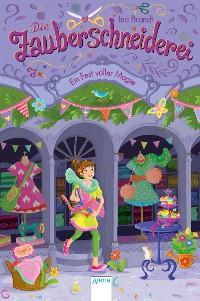 Cover Die Zauberschneiderei (2). Ein Fest voller Magie