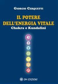 Cover Il Potere dell'Energia Vitale Chakra e Kundalini