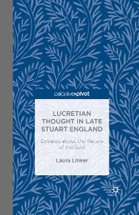 Cover Lucretian Thought in Late Stuart England: Debates about the Nature of the Soul