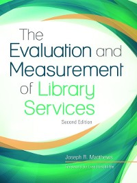 Cover The Evaluation and Measurement of Library Services