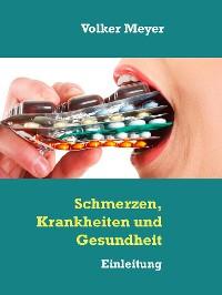 Cover Schmerzen, Krankheiten und Gesundheit