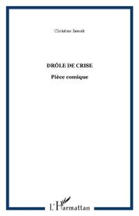 Cover DrOle de crise - piece comique